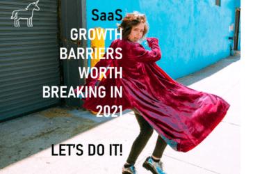 B2B SaaS Growth Barriers Worth Breaking in 2021